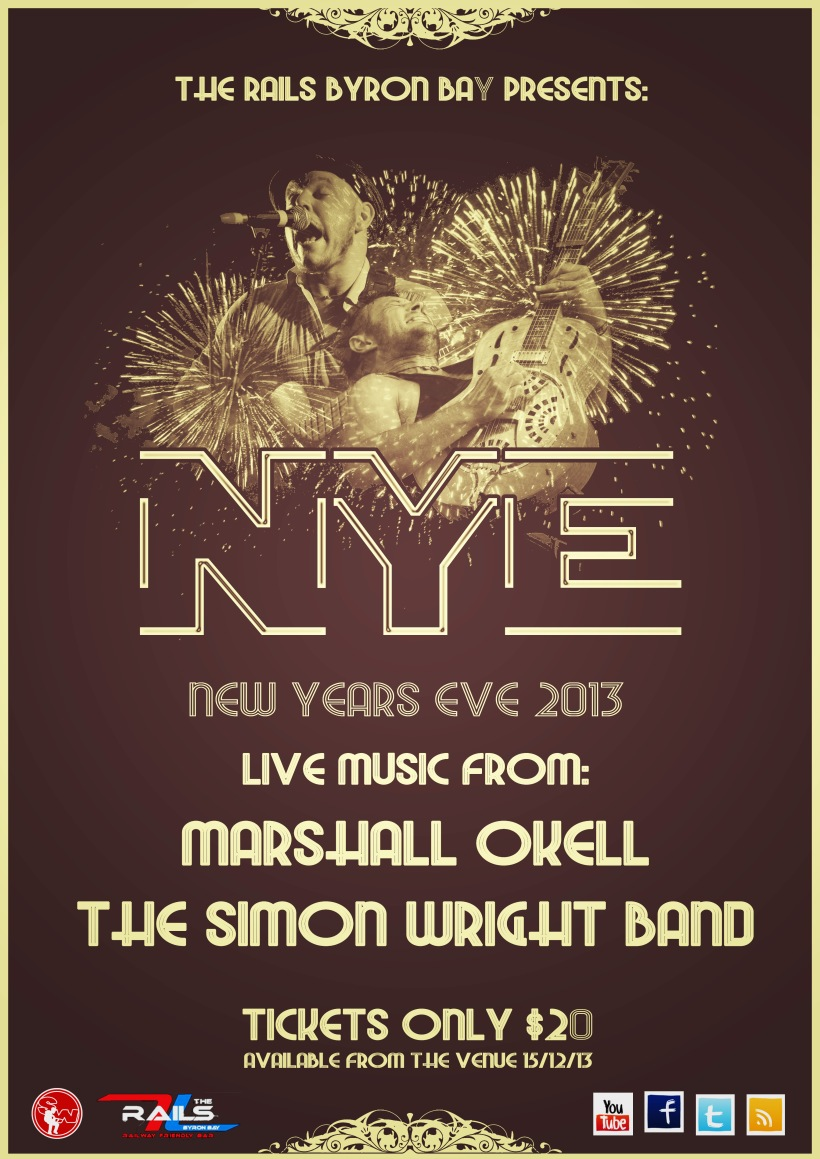 2013/14 NYE in Byron Bay with The Simon Wright Band and Marshal O'Kell